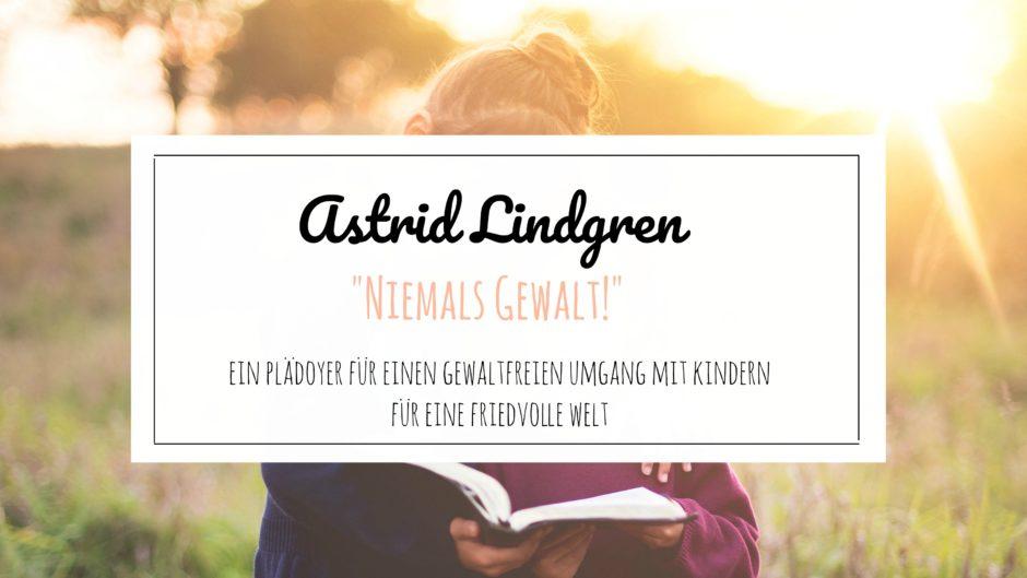 Astrid Lindgren Plädoyer Für Einen Gewaltfreien Umgang Mit