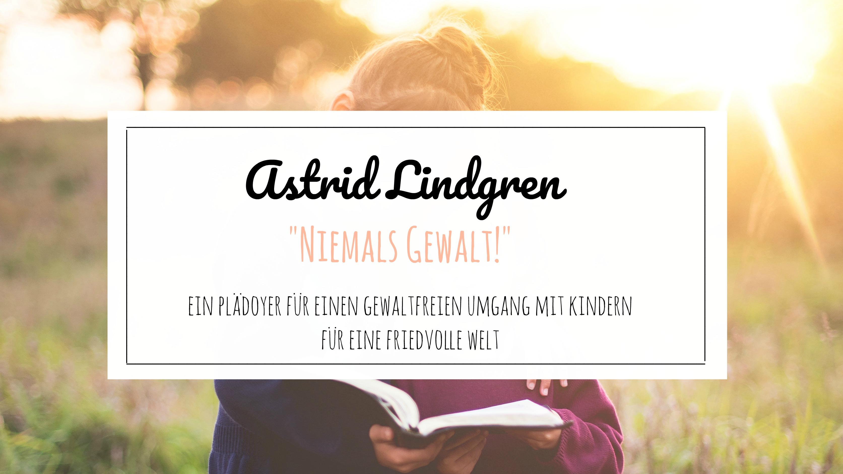 Astrid Lindgren Niemals Gewalt Titelbild - Kinderwärts